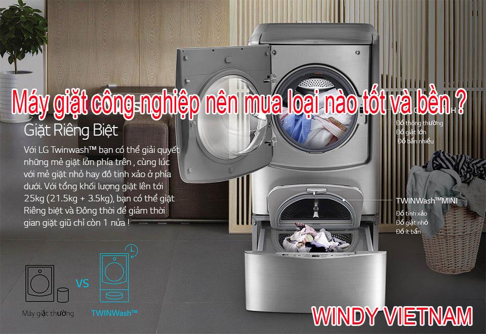 Máy giặt công nghiệp nên mua loại nào tốt và bền ?