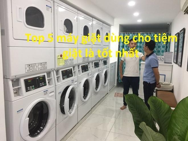 Top 5 mẫu máy giặt dùng tốt nhất cho tiệm giặt là